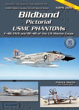 ! ADPS-009 US Marines F-4B/J/N/S Phantoms II Bildband, AirDoc, NEU  - Bild vergrößern