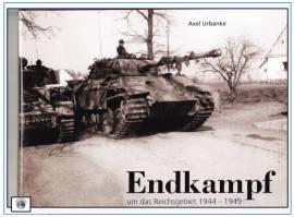 Endkampf um das Reichsgebiet 1944 - 1945, 2.erweiterte Auflage 2017 - Bild vergrößern