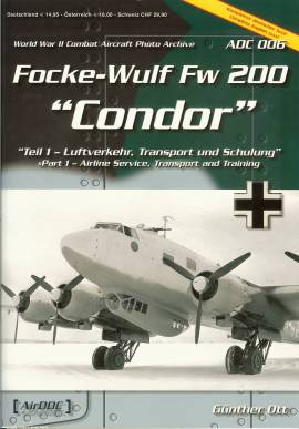 ! ADC006  Focke Wulf Fw-200 -Condor-, Aircraft Documentation, NEU - Bild vergrößern