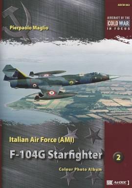 ! ADCW002 Italian F-104G Starfighter Photo Album, AirDoc NEUERSCHEINUNG 3/2018  - Bild vergrößern