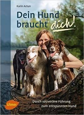 Dein Hund braucht dich! (versandkostenfrei) - Bild vergrößern