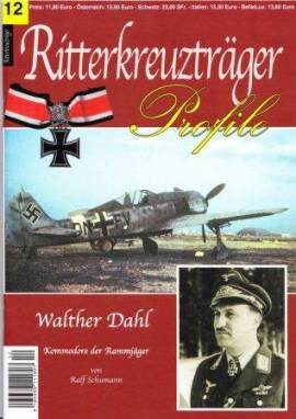 RT-12 Walter Dahl, Kommodore der Rammjäger, Ritterkreuzträger-Profile - Bild vergrößern