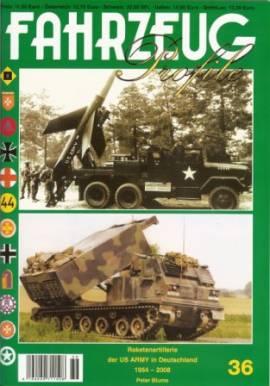 Fahrzeug-Profile 36: Raketenartillerie der US ARMY in Deutschland 1954 - 2008 - Bild vergrößern